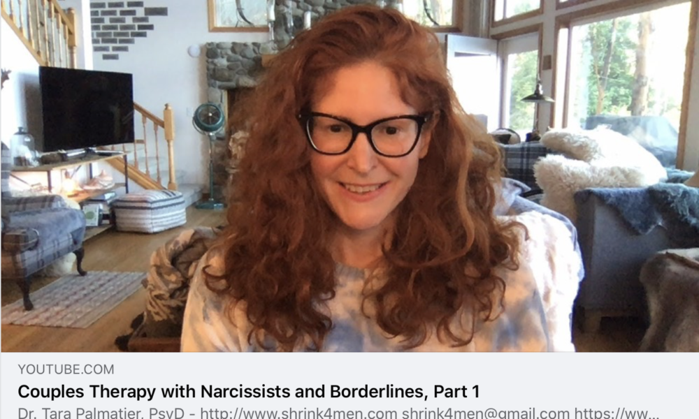 Couples Therapy with Narcissists and Borderlines, Part 1 [VIDEO]